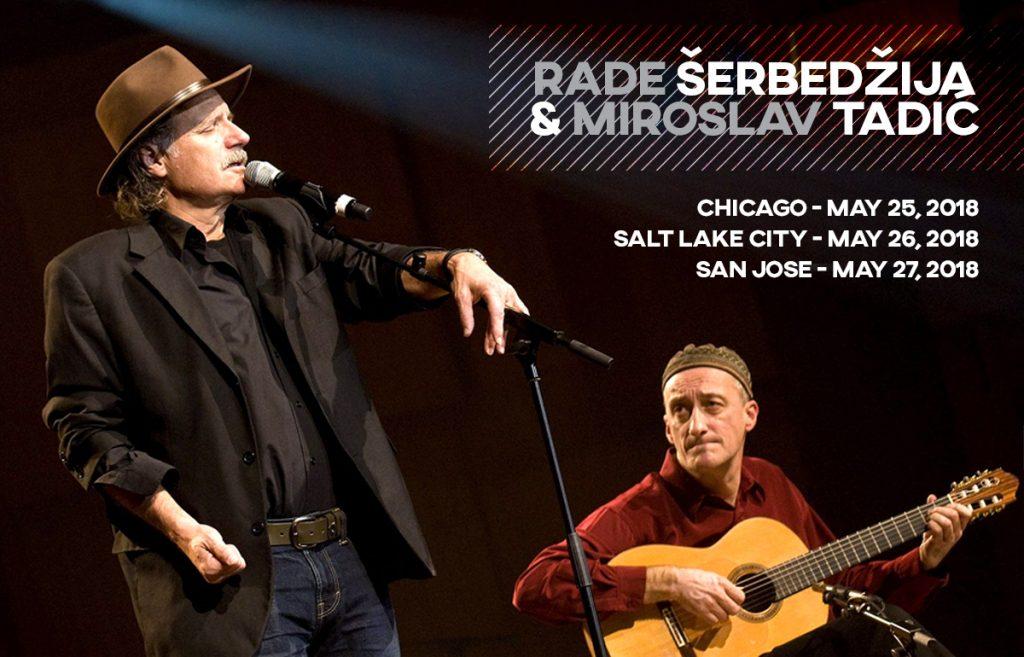 RADE SERBEDZIJA & MIROSLAV TADIC - USA 2018